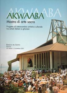 AKWAABA - Mostra di Arte Sacra - Basilica di Sant'Antonio Padova - catalogo mostra